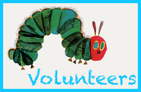 hungry caterpillar classic image with text: volunteers